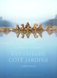 Versailles, côté jardin : chronique