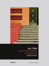 Ali Tur : un architecte moderne en Guadeloupe