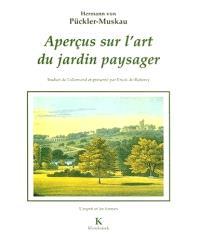 Aperçus sur l'art du jardin paysager; Petite revue des parcs anglais. Précédé de Essai biographique sur l'auteur et d'une étude sur l'esthétique du parc à l'anglaise