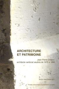 Architecture et patrimoine : Jean-Pierre Dresco, architecte cantonal vaudois de 1972 à 1998