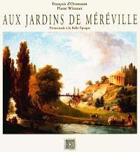 Aux jardins de Méréville : une promenade aux jardins de Méréville sous la IIIe République, 1895-1905