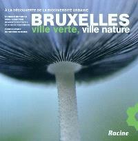 Bruxelles ville verte, ville nature : à la découverte de la biodiversité urbaine