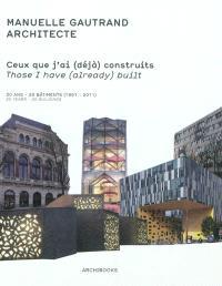 Ceux que j'ai (déjà) construits : oeuvres construites, 20 ans, 20 bâtiments (1991-2011) = Those I have (already) built : built works, 20 years, 20 buildings