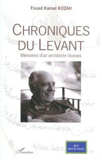 Chroniques du Levant : mémoires d'un architecte libanais