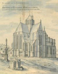 En passant par la Bourgogne... : dessins d'Etienne Martellange, un architecte itinérant au temps de Henri IV et de Louis XIII