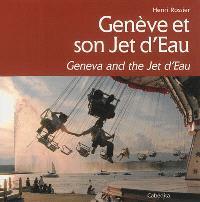 Genève et son Jet d'eau = Geneva and the Jet d'eau