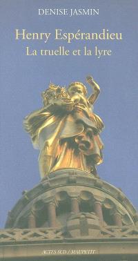 Henry Espérandieu, Nîmes, 1829-Marseille 1874 : la truelle et la lyre