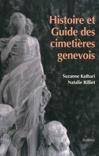 Histoire et guide des cimetières genevois