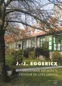 J-J Eggericx : gentleman architecte, créateur de cités-jardins