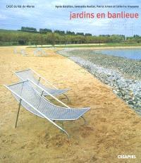 Jardins en banlieue : les jardins dans la fabrication du territoire en Val-de-Marne