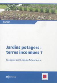 Jardins potagers, terres inconnues ?