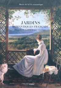Jardins romantiques français : du jardin des Lumières au parc romantique, 1770-1840 : Musée de la vie romantique, 8 mars-17 juillet 2011