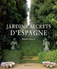 Jardins secrets d'Espagne
