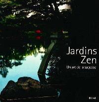 Jardins zen : un art de la sagesse