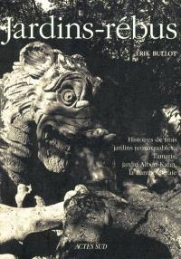Jardins-rébus : histoires de trois jardins remarquables : Tamaris, jardin albert-Kahn, la Bambouseraie