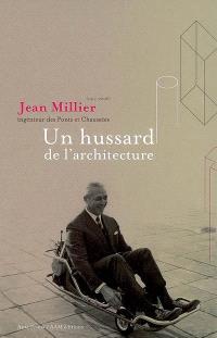 Jean Millier (1917-2006), ingénieur des Ponts et Chaussées, un hussard de l'architecture