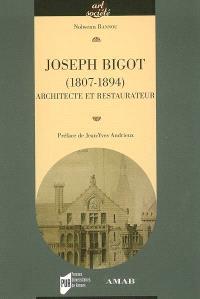 Joseph Bigot (1807-1894) : architecte et restaurateur