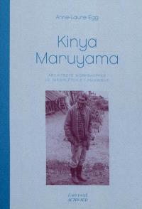 Kinya Maruyama : architecte workshopper : le jardin étoilé, Paimboeuf