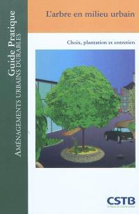 L'arbre en milieu urbain : choix, plantation et entretien