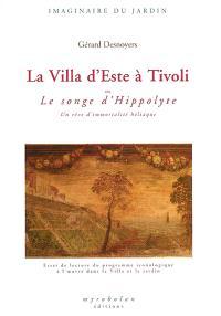La villa d'Este à Tivoli ou Le songe d'Hippolyte : un rêve d'immortalité héliaque