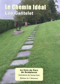 Le chemin idéal : le livre du Parc de sculptures