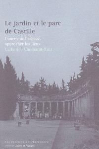 Le jardin et le parc de Castille : concevoir l'espace, approcher les lieux