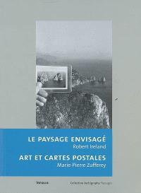 Le paysage envisagé. Art et cartes postales