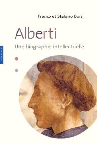 Leon Battista Alberti : une biographie intellectuelle