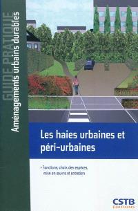 Les haies urbaines et péri-urbaines : fonctions, choix des espèces, mise en oeuvre et entretien