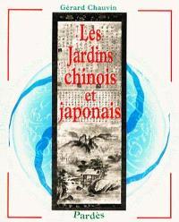 Les jardins chinois et japonais
