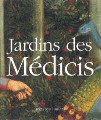 Les jardins des Médicis : jardins des palais et des villas dans la Toscane du Quattrocento