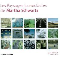 Les paysages iconoclastes de Martha Schwartz
