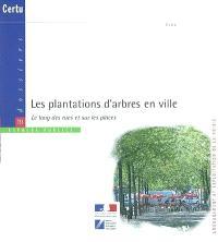 Les plantations d'arbres en ville : le long des rues et sur les places