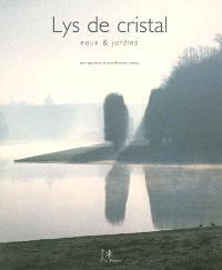 Lys de cristal : eaux & jardins