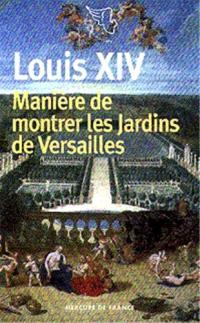 Manière de montrer les jardins de Versailles