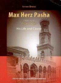 Max Herz Pasha (1856-1919) : his life and career