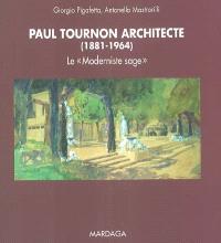 Paul Tournon architecte (1881-1964) : le moderniste sage