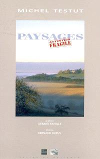 Paysages : attention fragile