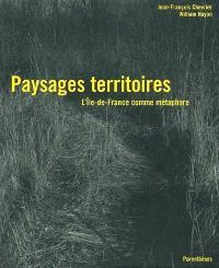 Paysages territoires, l'Ile-de-France comme métaphore
