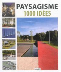 Paysagisme : 1.000 idées