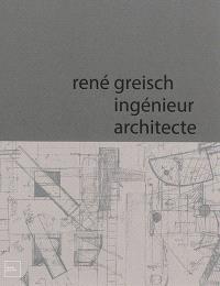René Greisch : ingénieur architecte