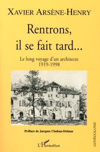 Rentrons, il se fait tard : le long voyage d'un architecte, 1919-1998