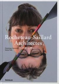 Rocheteau-Saillard architectes : 2000-2014