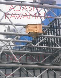 Tadashi Kawamata : tree huts
