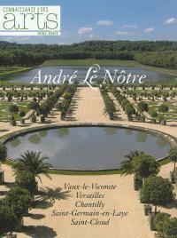 André Le Nôtre : Vaux-le-Vicomte, Versailles, Chantilly, Saint-Germain-en-Laye, Saint-Cloud