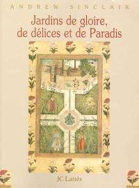 Jardins de gloire, de délices et de Paradis