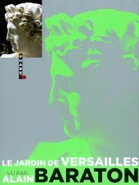 Le jardin de Versailles vu par Alain Baraton