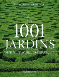 Les 1.001 jardins qu'il faut avoir vus dans sa vie