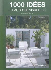 1.000 idées et astuces visuelles : design du jardin