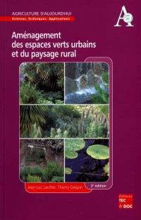 Aménagement des espaces verts urbains et du paysage rural : histoire, composition, éléments construits